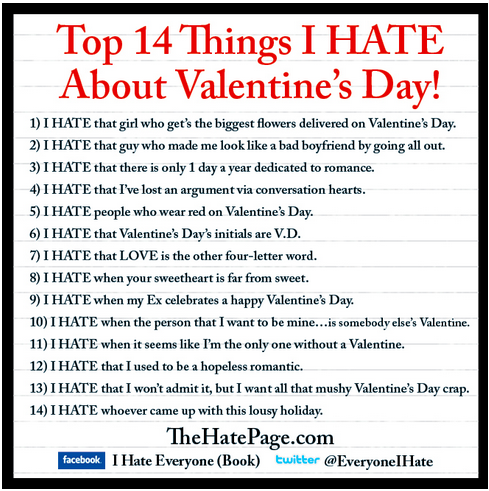 i dont hate valentines day just find it unnecessary and the list makes me smile anyway things make you smile in life pinterest - Hate Valentines Day Quotes