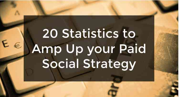 20 Statistics to amp up your paid social strategy