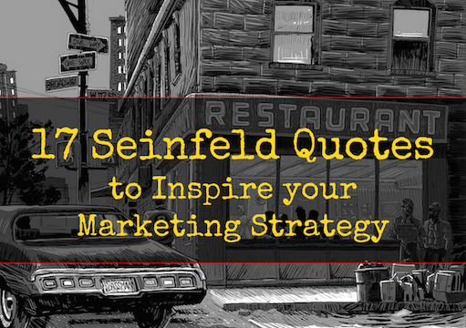 Seinfeld Marketing Quotes