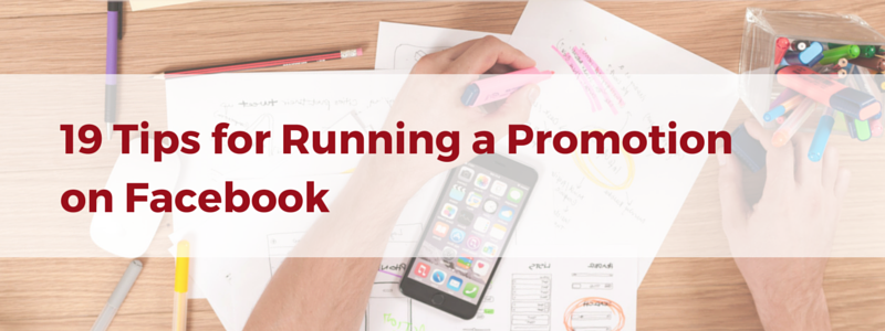 19 Tips for Running a Promotion on Facebook