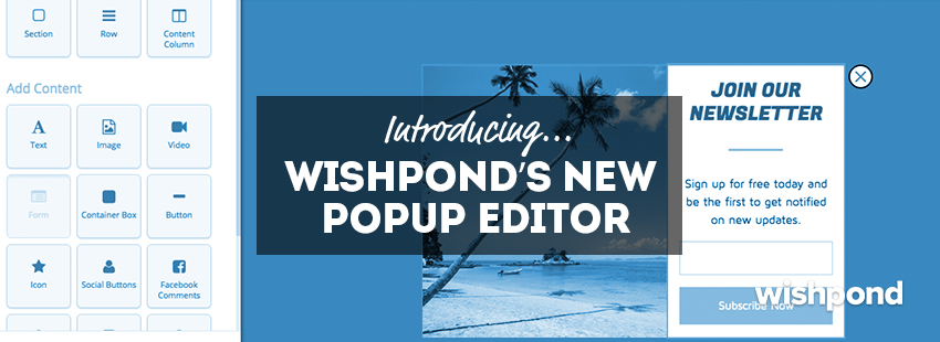 Introducing Wishpond's New Popup Editor