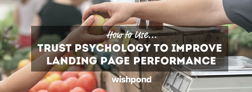 How to Use Trust Psychology to Improve Landing Page Performance