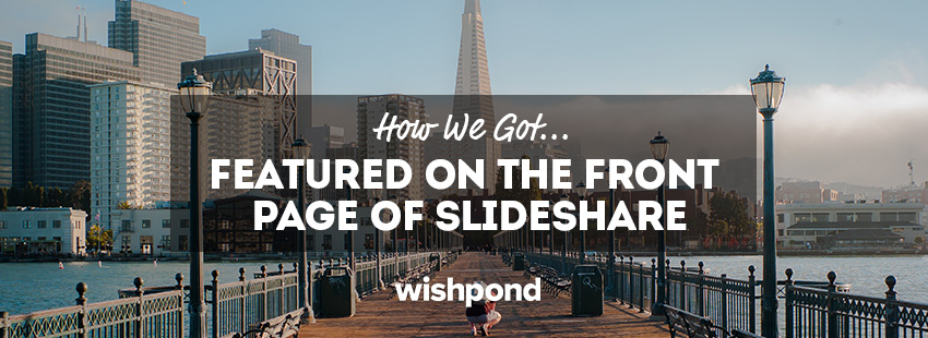 How We Got Featured On The Front Page Of Slideshare